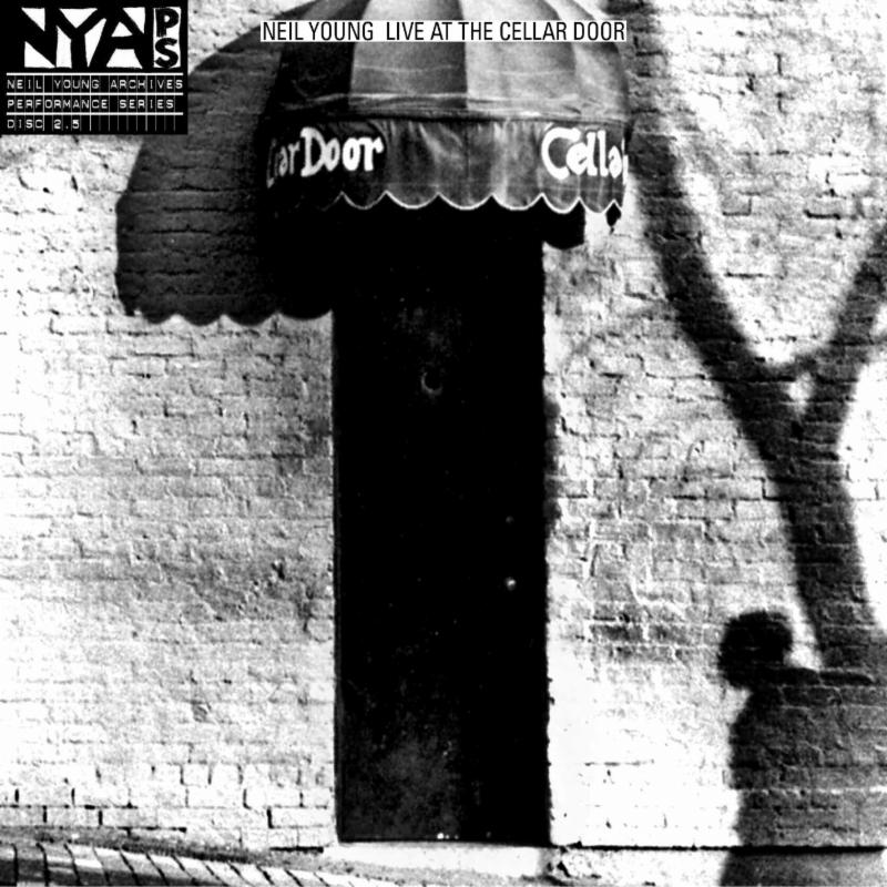 NEIL YOUNG TO RELEASE LIVE AT THE CELLAR DOOR ON  NOVEMBER 26TH ON REPRISE RECORDS