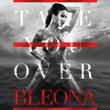 "Bleona Best Selling Artist In Europe Debuts ""Take You Over"" Sept 18th"