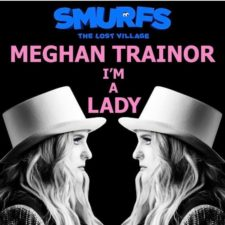 "MEGHAN TRAINOR will release her new song ""I'm a Lady"" from Sony Pictures Animation"