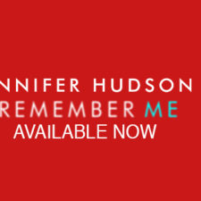 "Jennifer Hudson, New Song ""Remember Me,"" On Epic Records March 5th"